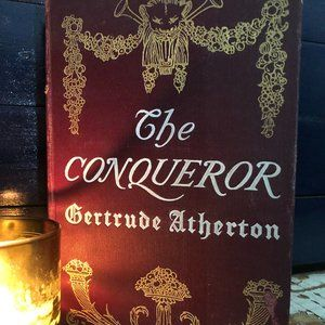 The Conqueror by Gertrude Atherton, 1902